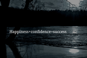 Happiness+confidence=success