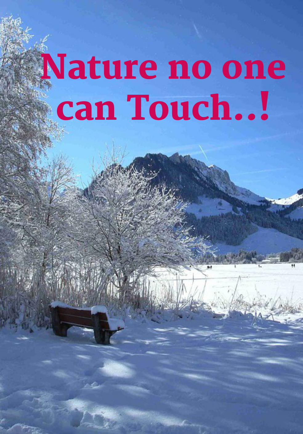 Nature No One Can Touch..!