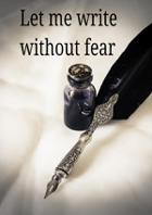 Let Me Write Without Fear