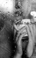 A Foolish Rain Drop