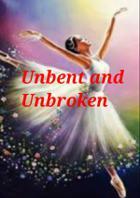 Unbent And Unbroken