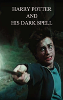 Harry Potter and his dark spell