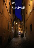 We Survived!