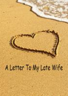 A Letter To My Late Wife