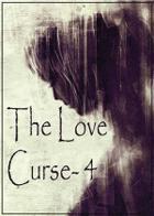 The Love Curse- 4