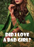 Did I Love A Bad Girl?