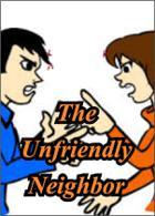 The Unfriendly Neighbor
