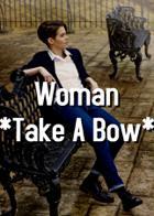 Woman *Take A Bow*