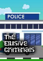 The Elusive Criminals