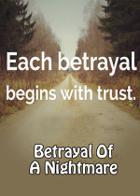 Betrayal Of A Nightmare