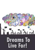 Dreams To Live For!