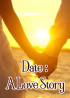Date : A Love Story