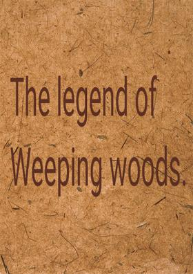 The Legend Of Weeping Woods