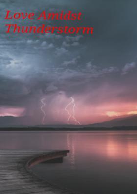 Love Amidst Thunderstorm