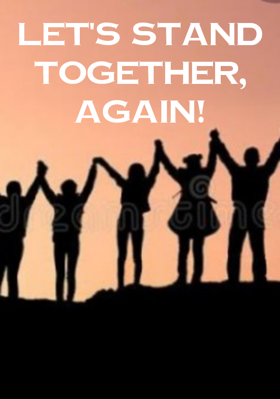 Let's Stand Together, Again!