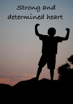 Strong And Determined Heart