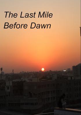 Last Mile Before Dawn