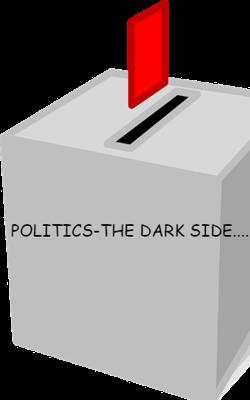 Politics - The Dark Side