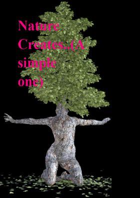 Nature Creates..(A Simple Oone)
