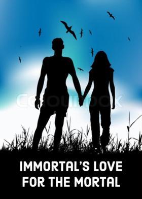 Immortal's Love For The Mortal