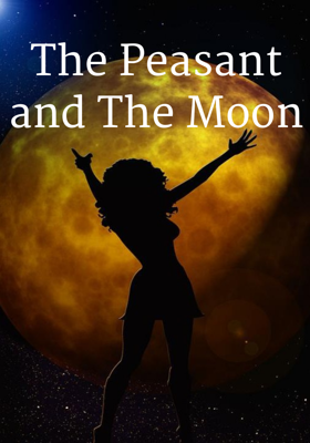The Peasant And The Moon