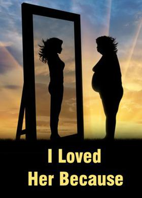 I Loved Her Because...
