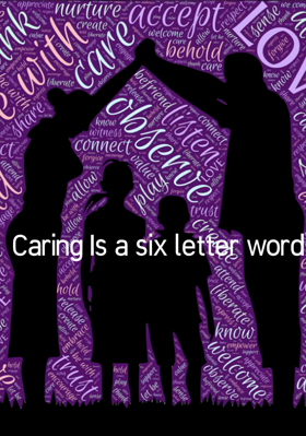 Caring Is A Six Letter Word