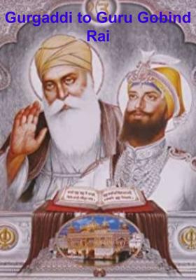 Gurgaddi to Guru Gobind Rai