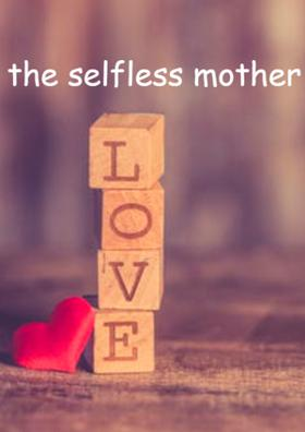The Selfless Mother