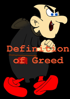 Definition of Greed
