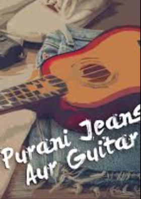 Purani Jeans Aur Guitar