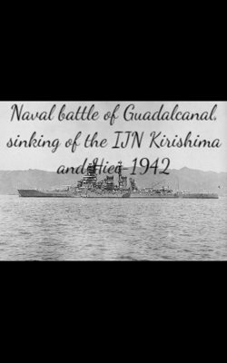 Naval Battle Of Guadalcanal, Sinking Of The IJN Kirishima And Hiei-1942