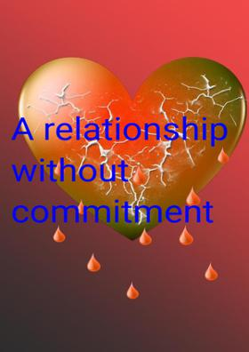 A Relationship Without Commitment