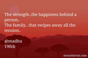 The strength..the happiness behind a person..