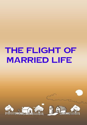 The Flight Of Married Life