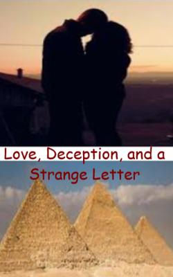 Love, Deception, And A Strange Letter