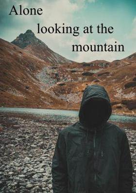 Alone looking at the mountain