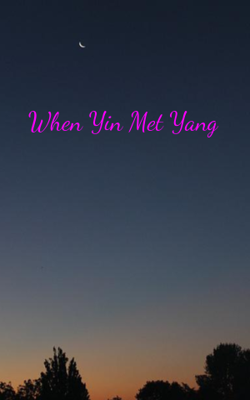 When Yin Met Yang