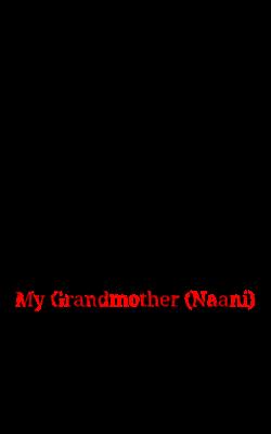 My Grandmother (Naani)