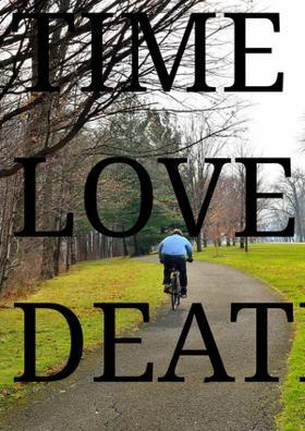 Time, Love, Death