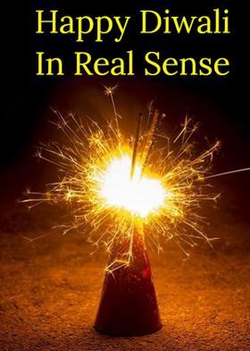 Happy Diwali In Real Sense
