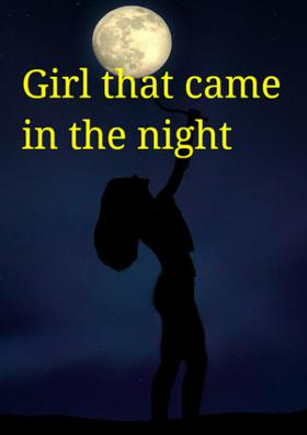 Girl That Came In The Night