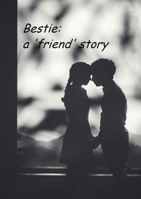 Bestie: A 'Friend' Story