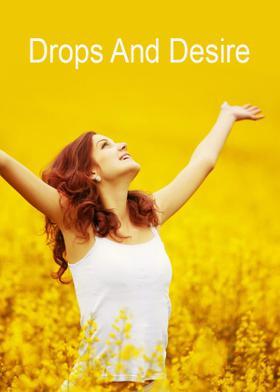 Drops And Desire