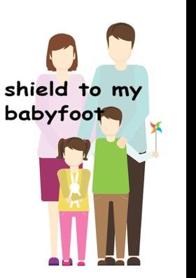 Shield To My Baby foot