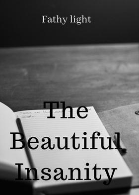 The Beautiful Insanity