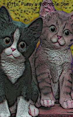 Kittu, Pussy's Adorable Son