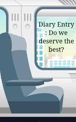 Diary Entry : Do We Deserve The Best?