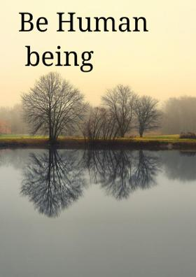 Be Human being