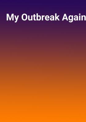 My Outbreak Against Outbreaks